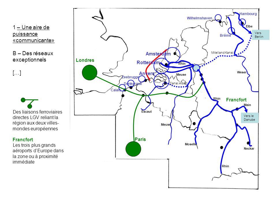 1 – Une aire de puissance «communicante» B – Des réseaux exceptionnels […] Des liaisons ferroviaires directes LGV reliant la région aux deux villes-mondes européennes Francfort Les trois plus grands aéroports d'Europe dans la zone ou à proximité immédiate